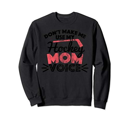 - Hockey Mom T Shirt Don't Make Me Use My Hockey Mom Voice