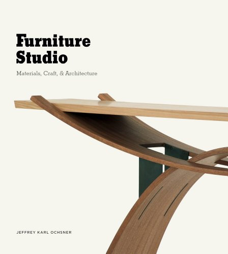 Furniture Studio: Materials, Craft, and Architecture (Furniture Karl's)