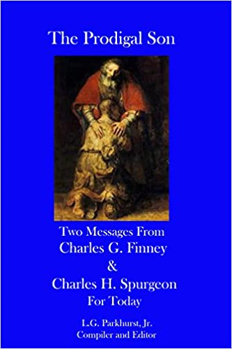 Scarica i pdf ebook online The Prodigal Son: Two Messages from Charles G. Finney and Charles H. Spurgeon for Today (Finney and Spurgeon Face to Face Book 4) in Italian PDF FB2