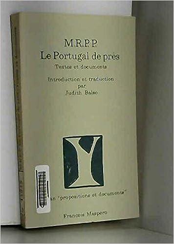 M R P P: Le Portugal de près : textes et documents