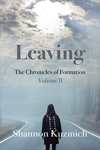 Leaving: The Chronicles of Formation - Volume II