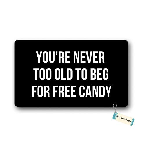 Doormat You're Never Too Old to BEG for Free Candy Halloween Entrance Outdoor/Indoor Non Slip Decor Funny Floor Door Mat Area Rug for Entrance 15.7X23.6 -