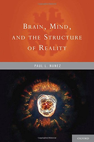 - Brain, Mind, and the Structure of Reality