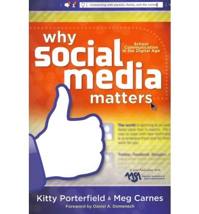 [ WHY SOCIAL MEDIA MATTERS: SCHOOL COMMUNICATION IN THE DIGITAL AGE (NEW) - Paperback ] Porterfield, Kitty ( AUTHOR ) Apr - 10 - 2012 [ Paperback ]