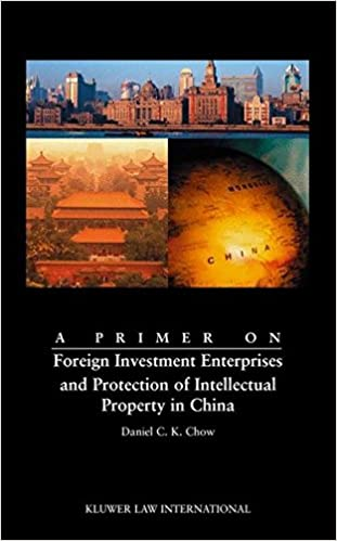 Book A Primer on Foreign Investment Enterprises and Protection of Intellectual Property in China