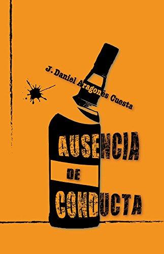 Portada del libro Ausencia de conducta de J. Daniel Aragonés Cuesta