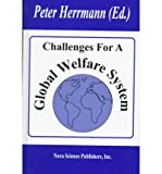 Challenges for a Global Welfare System, Peter Herrmann, 1560726326