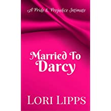 Married to Darcy: A Pride & Prejudice Intimate