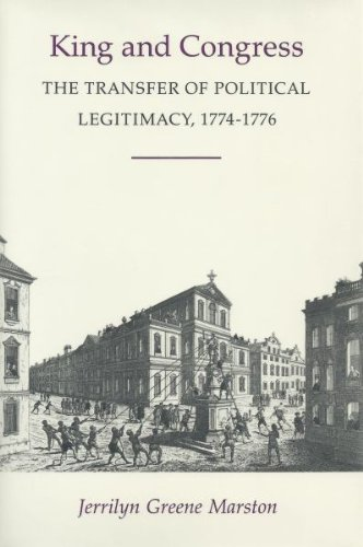 Download King and Congress: The Transfer of Political Legitimacy, 1774-1776 pdf epub