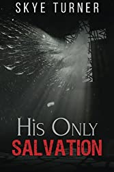 His Only Salvation