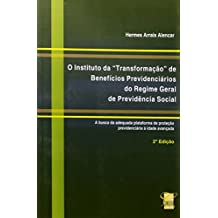 O Instituto da Transformação de Benefícios Previdenciários do Regime Geral de Previdência Social