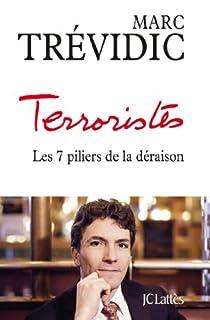 Terroristes : les sept piliers de la déraison, Trévidic, Marc