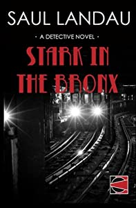 Stark in the Bronx: A Detective Novel by CounterPunch
