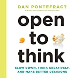 #1: Open to Think: Slow Down, Think Creatively and Make Better Decisions