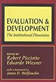 img - for Evaluation and Development: The Institutional Dimension (World Bank Series on Evaluation and Development) by Picciotto, Robert, Wiesner, Eduardo (1998) Hardcover book / textbook / text book