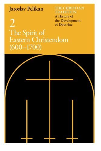 Cover of The Christian Tradition: A History of the Development of Doctrine, Vol. 2: The Spirit of Eastern Christendom (600-1700) (Volume 2)