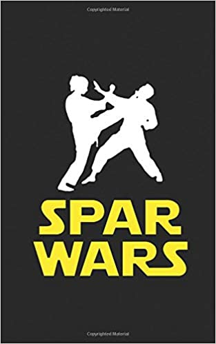 Spar Wars: Funny Kung Fu Martial Arts Pun Notebook - for any Karate