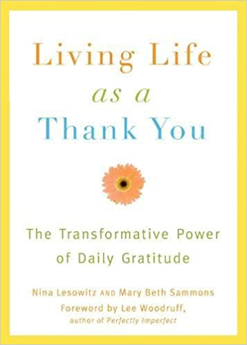 Living Life as a Thank You The Transformative Power of Daily Gratitude
