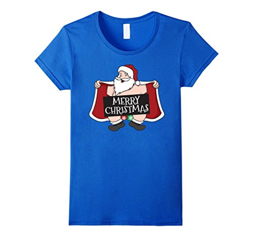Womens Naughty Santa T-Shirt - Funny Santa Claus Christmas Shirt Medium Royal Blue - Talk Dirty Costume