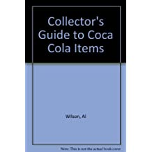 Collector's Guide to Coca Cola Items