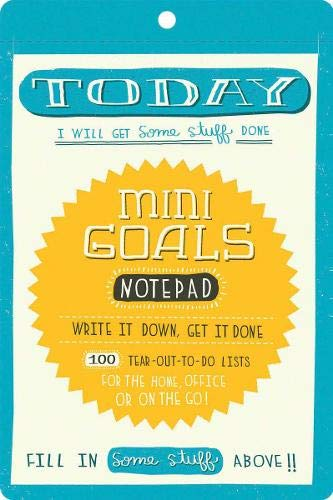 Mini Goals Notepad: Write It Down, Get It Done, 100 Tear-out-to-do Lists, for the Home, Office, or on the Go!