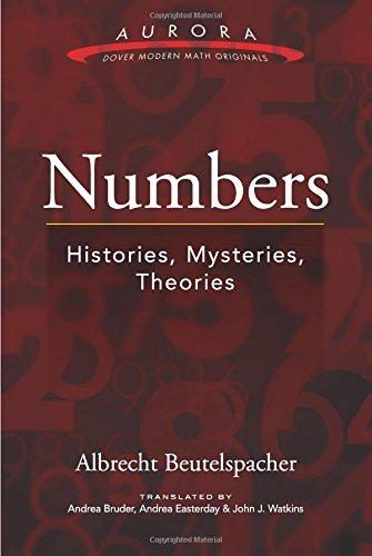 Numbers: Histories, Mysteries, Theories (Aurora: Dover Modern Math Originals) by Albrecht Beutelspacher