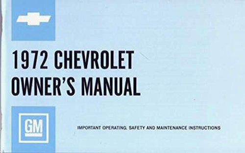(COMPLETE & UNABRIDGED 1972 CHEVROLET FULL-SIZE CARS OWNERS INSTRUCTION & OPERATING MANUAL - for Biscayne, Bel Air, Impala, & Caprice, SS Super Sport, convertible NOT wagons)