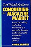 The Writer's Guide to Conquering the Magazine Market, Connie Emerson, 0898794846