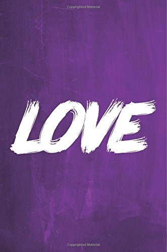 """Chalkboard Journal - LOVE (Purple): 100 page 6"""" x 9"""" Ruled Notebook: Inspirational Journal, Blank Notebook, Blank Journal, Lined Notebook, Blank Diary ... Journals - Green Collection) (Volume 5) PDF"""