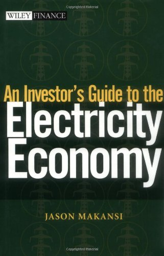 An Investor's Guide to the Electricity Economy (Wiley Finance)