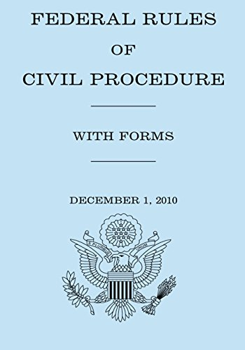 Federal Rule of Civil Procedure With Forms por United States Government