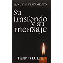 Amazon thomas d lea books spa nuevo testamento su trasfondo y su mensaje spanish edition mar 1 2004 by thomas d lea fandeluxe Image collections