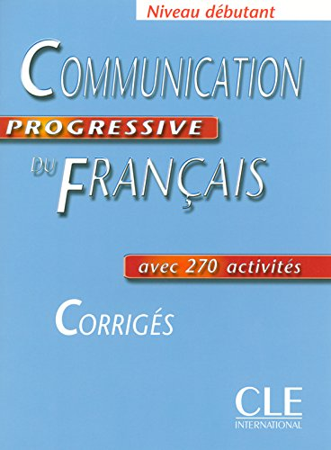 Communication Progressive Du Francais Corriges, Niveau Debutant (French Edition)