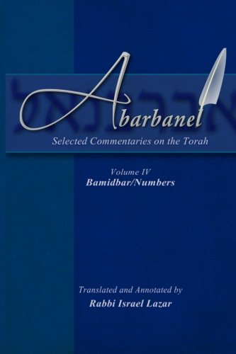 Abarbanel - Selected Commentaries on the Torah: Bamidbar (Numbers) (Volume 4)
