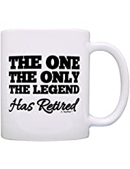 Retirement Gift The One Only Legend Has Retired Retiring Gag Gift Gift Coffee Mug Tea Cup White