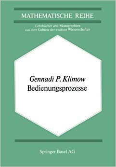 Book Bedienungsprozesse (Lehrb????cher und Monographien aus dem Gebiete der exakten Wissenschaften) (German Edition) by G.P. Klimow (2013-09-13)