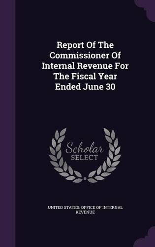 Report Of The Commissioner Of Internal Revenue For The Fiscal Year Ended June 30 pdf