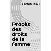 Procès des droits de la femme (French Edition)