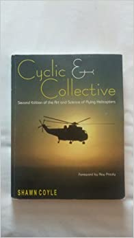 Cyclic & Collective More Art And Science of Flying Helicopters by Shawn Coyle (2002-05-03)