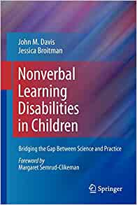 The Gap Between Science On Kids And >> Amazon Com Nonverbal Learning Disabilities In Children Bridging
