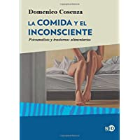 La comida y el inconsciente: Psicoanálisis y trastornos alimentarios (Spanish Edition)