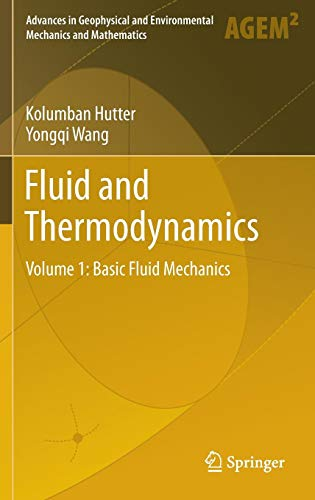Fluid and Thermodynamics: Volume 1: Basic Fluid Mechanics (Advances in Geophysical and Environmental Mechanics and Mathematics)