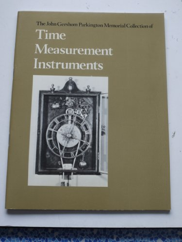 The John Gershom Parkington Memorial Collection of Time Measurement Instruments