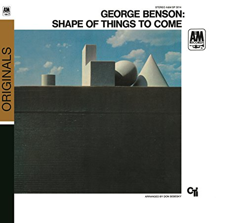 Shape Of Things To Come (George Benson Shape Of Things To Come)