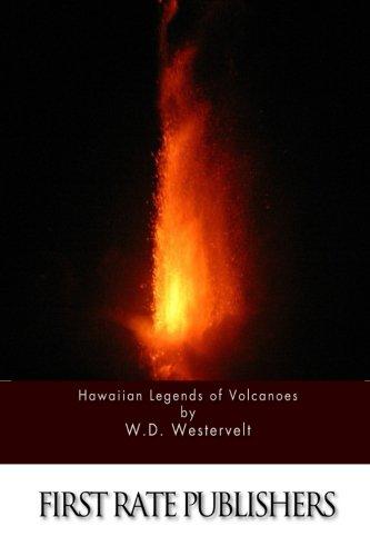 Hawaiian Historical Legends - Hawaiian Legends of Volcanoes