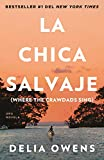 : La chica salvaje: Spanish Edition of Where The Crawdads Sing