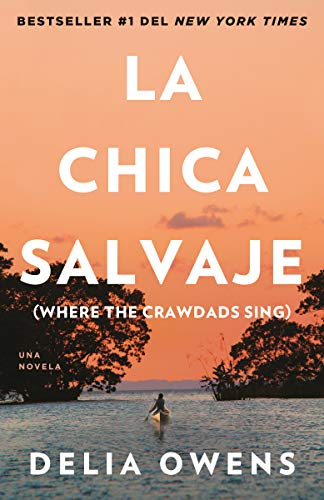 Book cover from La chica salvaje: Spanish Edition of Where The Crawdads Sing by Delia Owens