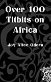 Over 100 Titbits on Africa