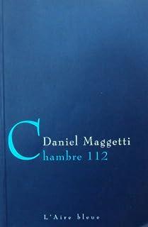 Chambre 112, Maggetti, Daniel