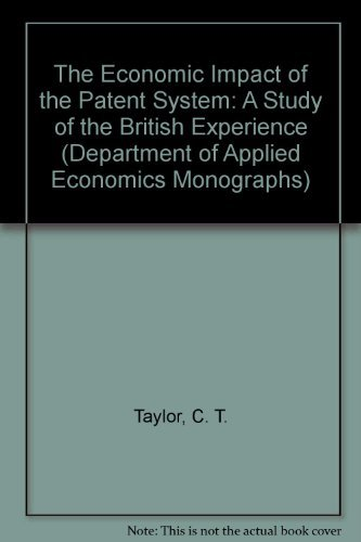 the-economic-impact-of-the-patent-system-a-study-of-the-british-experience-department-of-applied-eco